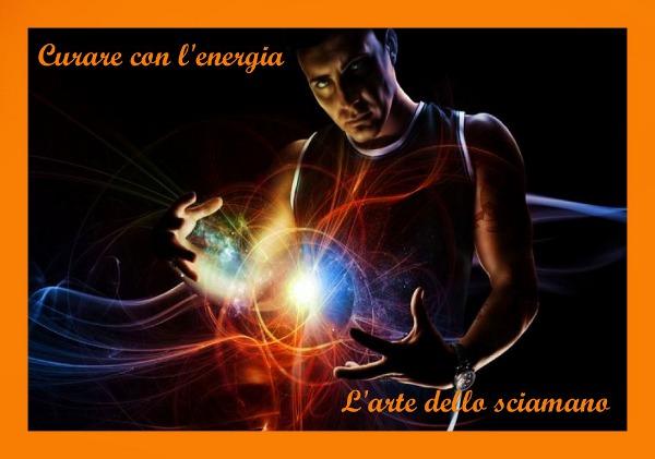 Curare con l'energia l'arte dello sciamano ESCAPE='HTML'