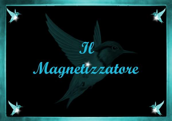 Il Magnetizzatore ESCAPE='HTML'